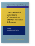 Cross-theoretical Explorations of Interlocutors and their Individual Differences