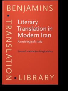 Literary Translation in Modern Iran: A Sociological Study
