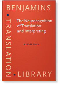 The Neurocognition of Translation and Interpreting | Adolfo