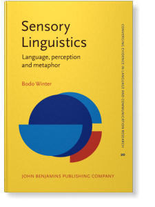 Sensory Linguistics: Language, perception and metaphor
