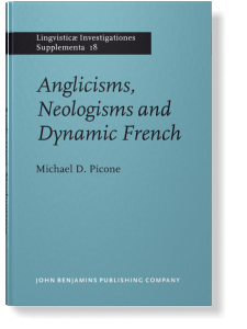 Anglicisms, Neologisms and Dynamic French   Michael D  Picone