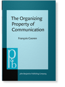 The Organizing Property of Communication | François Cooren