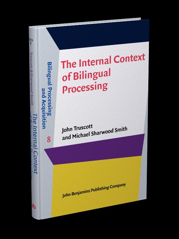 The Internal Context of Bilingual Processing | John Truscott