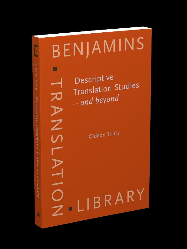 Descriptive Translation Studies – and beyond | Gideon Toury †