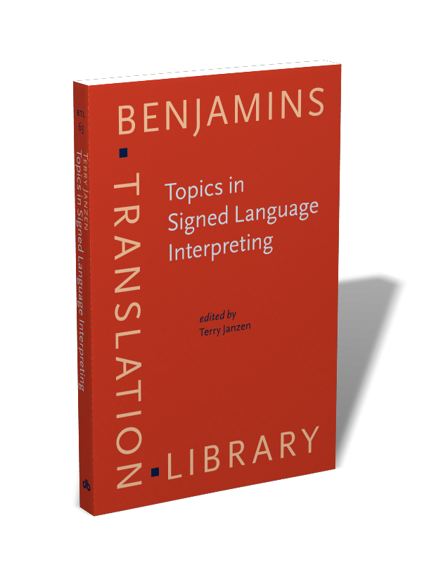 Topics In Signed Language Interpreting Theory And Practice Edited By Terry Janzen