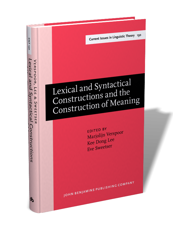 Lexical And Syntactical Constructions And The Construction Of Meaning Proceedings Of The Bi Annual Icla Meeting In Albuquerque July 1995 Edited By Marjolijn H Verspoor Kee Dong Lee And Eve Sweetser