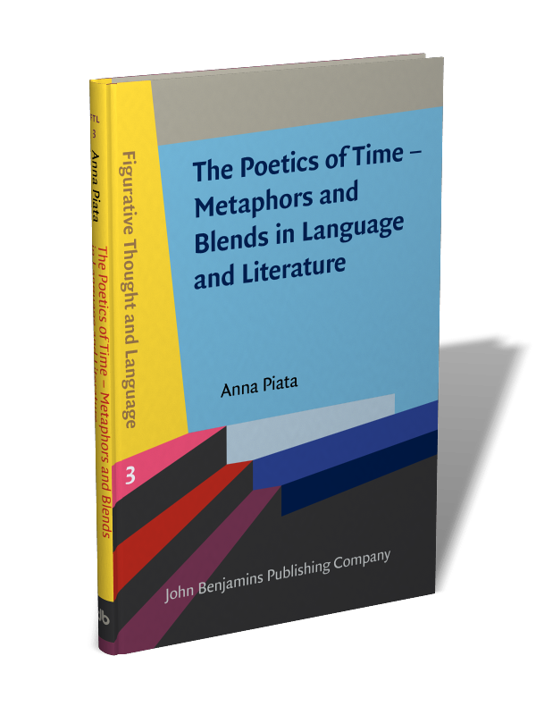 The Poetics of Time – Metaphors and Blends in Language and