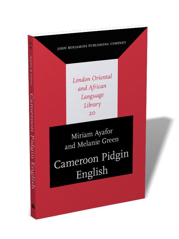 Cameroon Pidgin English: A comprehensive grammar | Miriam Ayafor and