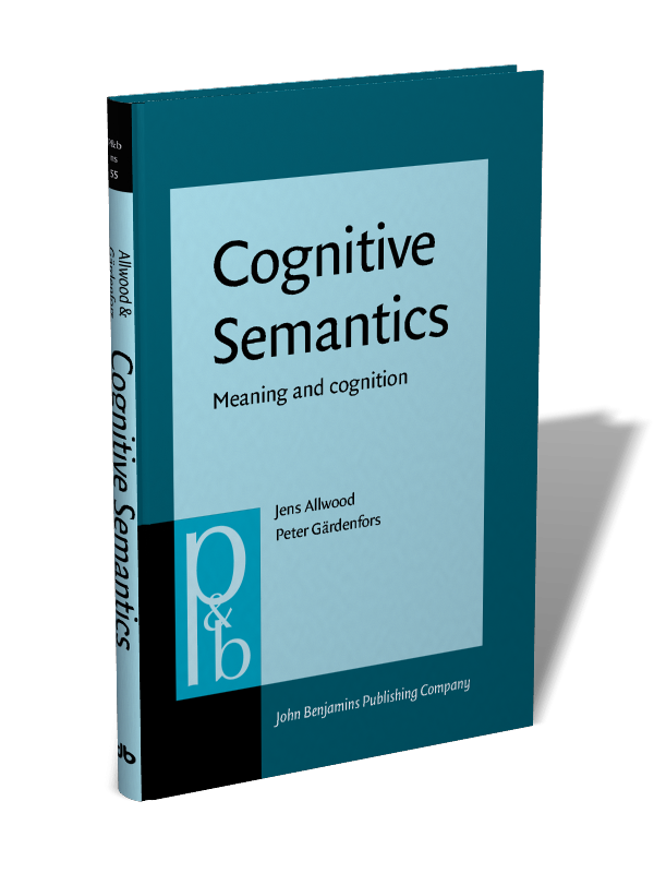 Cognitive Semantics: Meaning and cognition | Edited by Jens Allwood