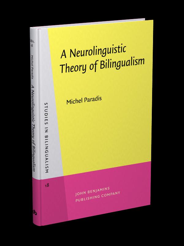A Neurolinguistic Theory of Bilingualism | Michel Paradis