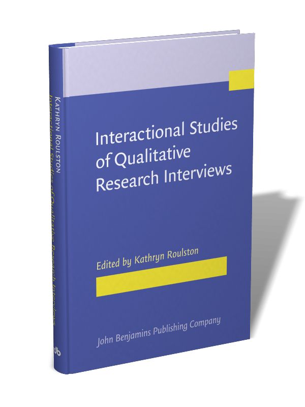 Interactional Studies of Qualitative Research Interviews | Edited by